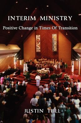 Interim Ministry: Positive Change in Times of Transition