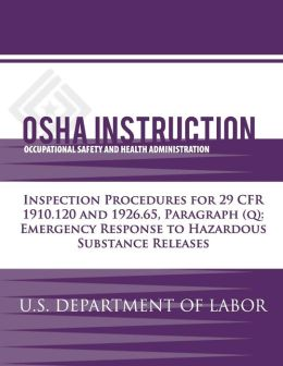 OSHA Instruction: Inspection Procedures for 29 CFR 1910.120 and 1926.65, Paragraph (q): Emergency Response to Hazardous Substance Releases