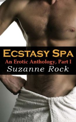 The Ecstasy Spa, an Erotic Anthology, Part I