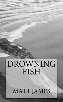 Drowning Fish: A Thriller