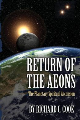 Return of the Aeons: The Planetary Spiritual Ascension