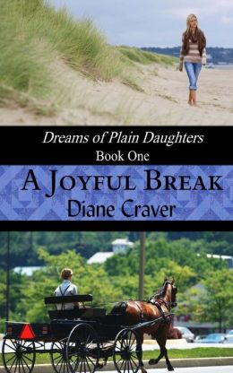 A Joyful Break (Dreams of Plain Daughters, Book One)