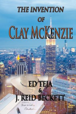 The Invention of Clay Mckenzie: A Novel