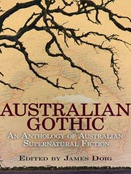 Australian Gothic: An Anthology of Australian Supernatural Fiction