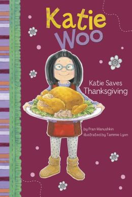 Katie Saves Thanksgiving (Katie Woo Series)