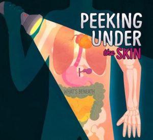 Peeking Under Your Skin