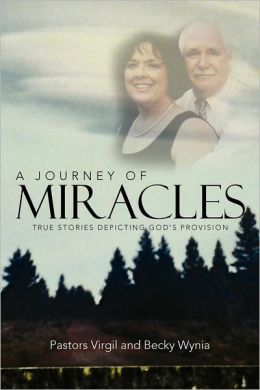 A Journey of Miracles: True Stories Depicting God's Provision