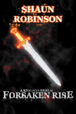 A Knights Realm: Forsaken Rise
