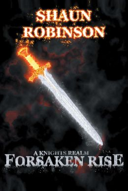 A Knights Realm: Forsaken Rise