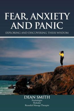 Fear, Anxiety and Panic: Exploring & Discovering Their Wisdom