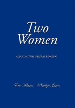 Two Women: Alias Dictus: Neural Pinging