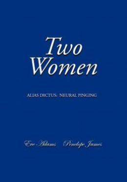 Two Women: Alias Dictus: Neural Pinging