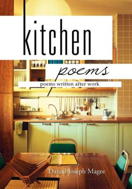 Kitchen Poems: Poems Written After Work