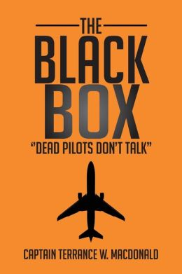 THE BLACK BOX: ''Dead Pilots Don't Talk''