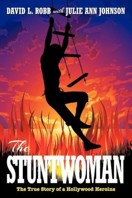 THE STUNTWOMAN: The True Story of a Hollywood Heroine