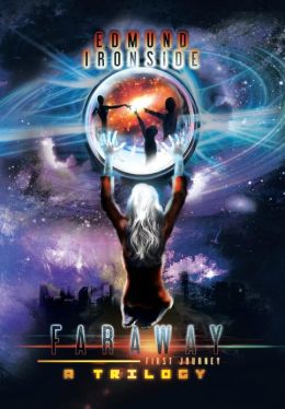 Faraway: First Journey, a Trilogy