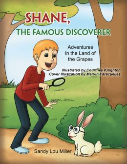 Shane, the Famous Discoverer: Adventures in the Land of the Grapes
