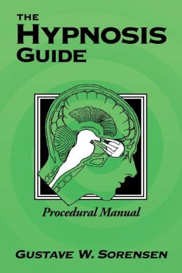 The Hypnosis Guide: Procedural Manual