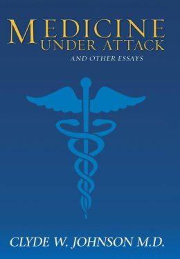 Medicine Under Attack and Other Essays