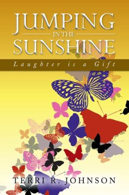 JUMPING IN THE SUNSHINE: LAUGHTER IS A GIFT