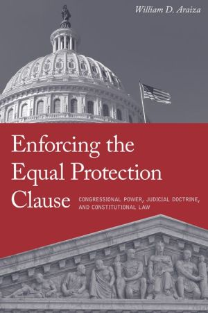 Enforcing the Equal Protection Clause: Congressional Power, Judicial Doctrine, and Constitutional Law