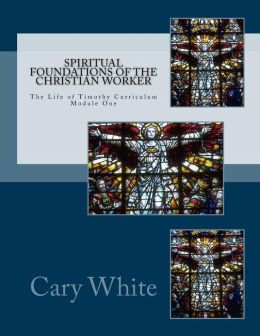 Spiritual Foundations of the Christian Worker: The Life of Timothy Curriculum