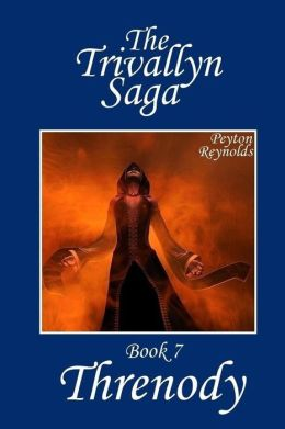 Threnody: Book 7 of the Trivallyn Saga