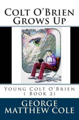 Colt O'Brien Grows Up