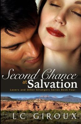 Second Chance at Salvation: Lovers and Other Strangers Book Four