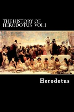 The History of Herodotus VOL I