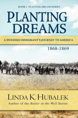 Planting Dreams: A Swedish Immigrant's Journey to America (Planting Dreams Series)