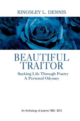 Beautiful Traitor: An Anthology of Poems 1992 - 2012