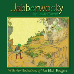 Jabberwocky: With New Illustrations by Paul Elwin Rodgers