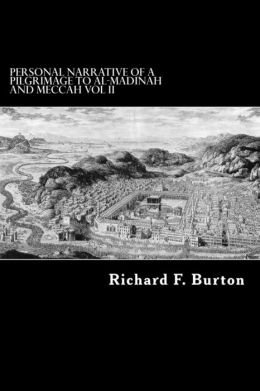 Personal Narrative of a Pilgrimage to Al-Madinah and Meccah Vol II