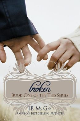 Broken: Book One of the This Series