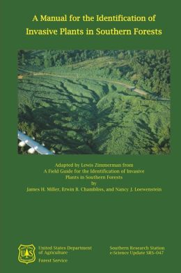 A Manual for the Identification of Invasive Plants in Southern Forests