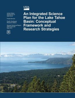 An Integrated Science Plan for the Lake Tahoe Basin: Conceptual Framework and Research Strategies