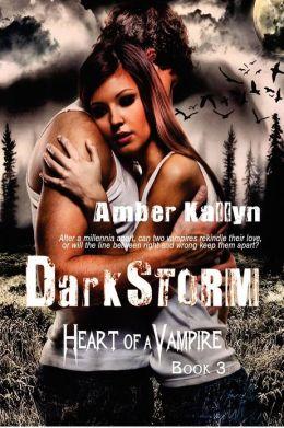 Darkstorm (Heart of a Vampire, Book 3): Heart of a Vampire