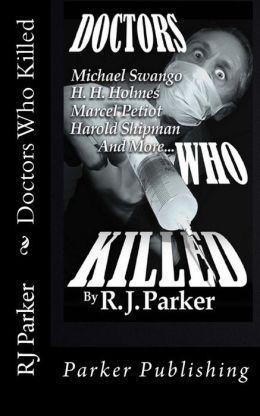 Doctors Who Killed (Serial Killers Series)