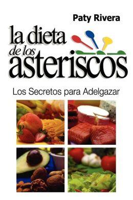 La Dieta de Los Asteriscos: Los Secretos Para Adelgazar