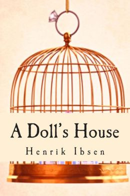 """response paper dolls house henrik ibsen Woman as """"the other,"""" this paper will show the untrue system of marriage,  in a  doll's house, ibsen is concerned with the problem of women's position in."""