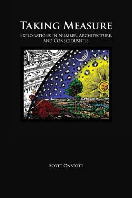 Taking Measure: Explorations in Number, Architecture, and Consciousness