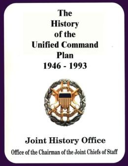 The History of the Unified Command Plan, 1946 - 1993