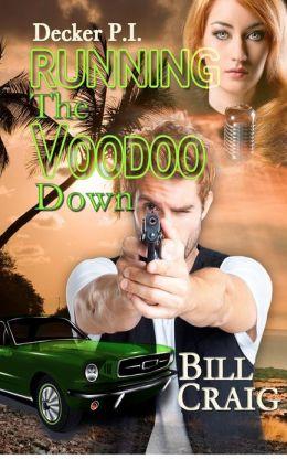Decker P.I. Running the Voodoo Down