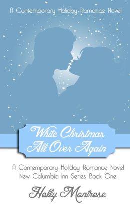 White Christmas All over Again - a Christmas Contemporary Romance Novella