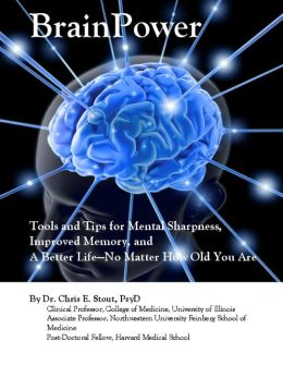 BrainPower: Tools and Tips for Mental Sharpness, Improved Memory, and a Better Life?No Matter How Old You Are