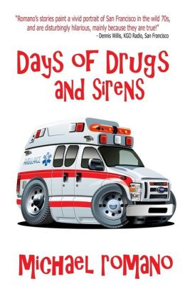 Days of Drugs and Sirens