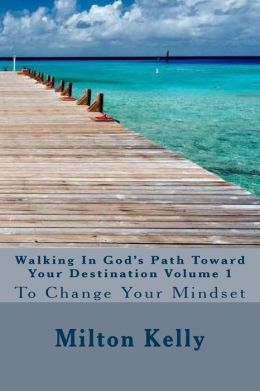 Walking in God's Path Toward Your Destination Volume 1