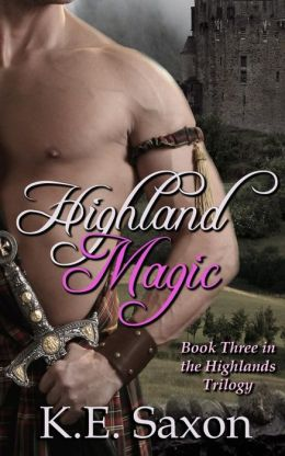 Highland Magic : Book Three in the Highlands Trilogy
