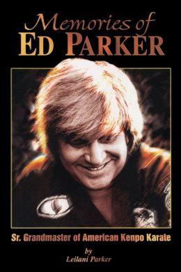 Memories of Ed Parker: Sr. Grandmaster of American Kenpo Karate